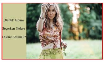 Otantik Giyim Seçerken Nelere Dikkat Edilmeli?